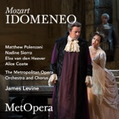 Mozart: Idomeneo, K. 366 (Recorded Live at the Met - March 25, 2017)