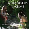 Strangers Like Me (feat. Traci Hines) - Single, Chris Villain