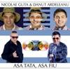 Asa Tata Asa Fiu, Danut Ardeleanu & Nicolae Guta