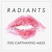 Radiants - This Captivating Mess Grafik