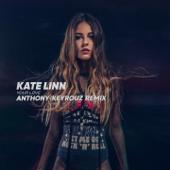 Your Love (Anthony Keyrouz Remix) - Kate Linn