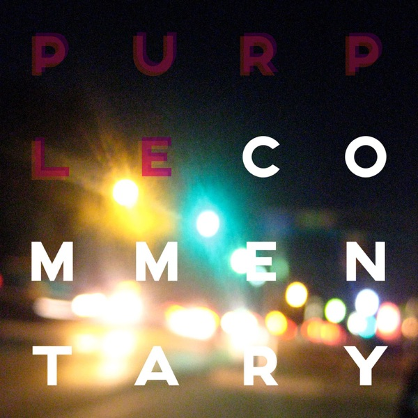 Purple Commentary