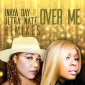 Over Me Remixes Inaya Day Ultra Nat Ustaw na muzykę na czekanie