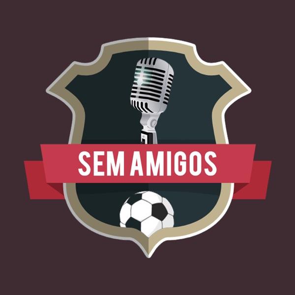 Sem Amigos Podcast