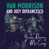 You're Driving Me Crazy, Van Morrison & Joey DeFrancesco