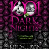 Kendall Ryan - The Bed Mate: A Room Mate Novella - 1001 Dark Nights (Unabridged)  artwork