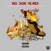 No Don Remix feat Chip Not3s Single