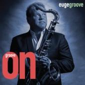 Groove On! - Euge Groove