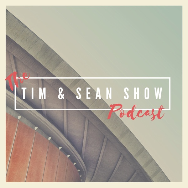 The Tim and Sean Show's Podcast