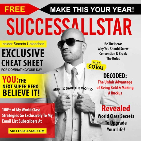 SUCCESS ALLSTAR SHOW: Optimize Your  Gains in Physical, Mental, Financial and Spiritual Well-Being And Become The Super Hero Of Your Life