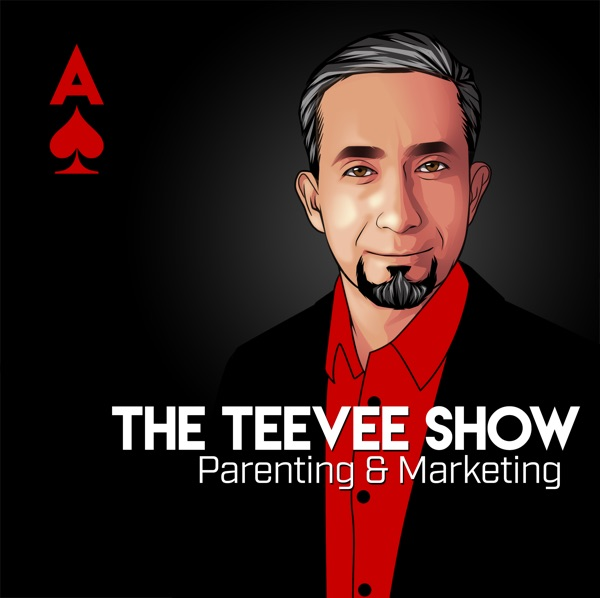 Teevee Aguirre: Storytelling & Hacks for Life, Parenting, & Business