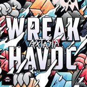 Wreak Havoc - Axtasia