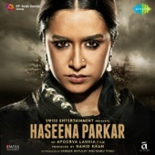 Haseena Parkar (Original Motion Picture Soundtrack) - EP