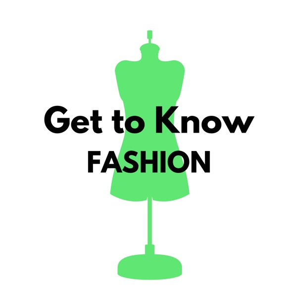Get to Know Fashion