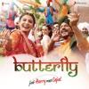 Butterfly From Jab Harry Met Sejal - Pritam, Dev Negi, Sunidhi Chauhan, Aman Trikha & Nooran Sisters mp3