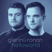 Glenn & Ronan - Hello World EP artwork
