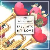 Syzz & Rave Republic - Fall Into My Love artwork