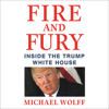 Michael Wolff - Fire and Fury: Inside the Trump White House (Unabridged)  artwork