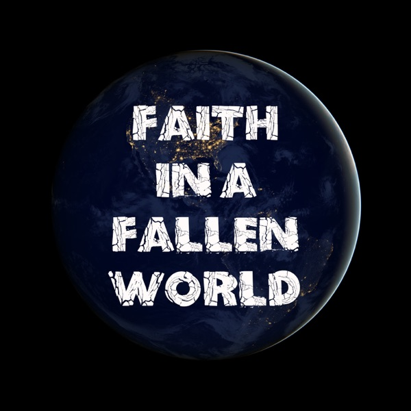 Faith in a Fallen World