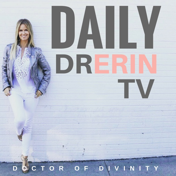 DAILY DR. ERIN - Spiritual, Inspirational, and Motivational Meditations