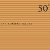 50th Birthday Celebration, Vol. 11: Bar Kokhba Sextet