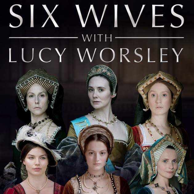 Six Wives With Lucy Worsley On ITunes