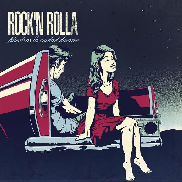 Mientras la Ciudad Duerme | Rock'n Rolla