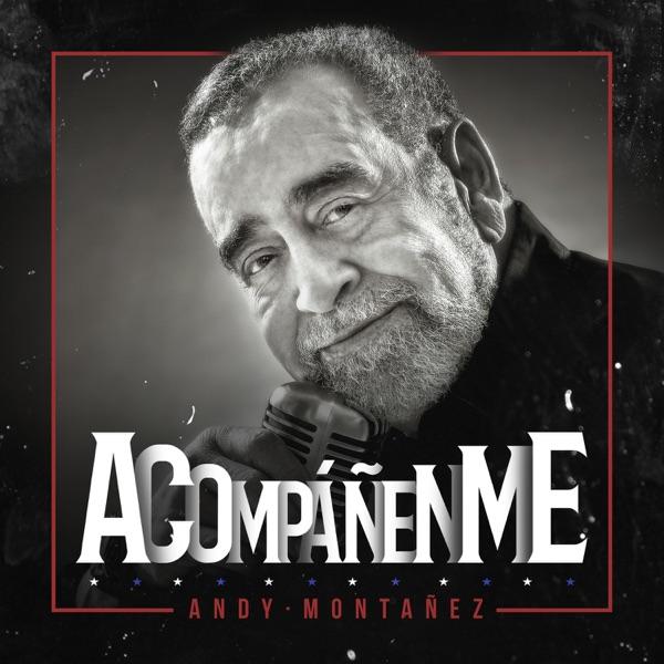 Andy Montañez - Acompáñenme - Single (2017) [iTunes Plus M4A ACC]