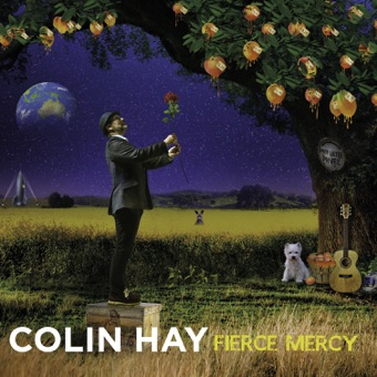 Fierce Mercy – Colin Hay