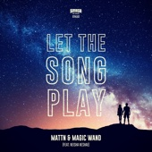 MATTN & Magic Wand - Let the Song Play (feat. Neisha Neshae) artwork