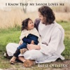 I Know That My Savior Loves Me - Single, Reese Oliveira