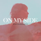 On My Side - Kim Walker-Smith