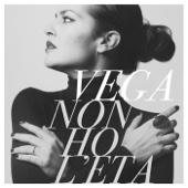 Non ho l'età - Vega