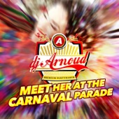 Meet Her At The Carnaval Parade