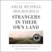 Strangers in Their Own Land: Anger and Mourning on the American Right (Unabridged) - Arlie Russell Hochschild Cover Art