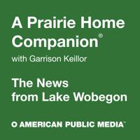 A Prairie Home Companion: News from Lake Wobegon podcast