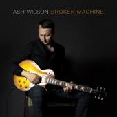 Broken Machine - Ash Wilson Cover Art