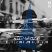 Better Off Without You - Mallory Knox