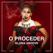 O Proceder, Gloria Groove