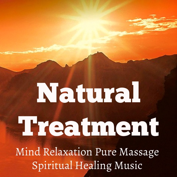 Natural Treatment - Mind Relaxation Pure Massage Spiritual Healing Music for Anxiety Relief Yoga Workout Autogenic Training with Instrumental New Age Calming Sounds | Sweet Dreams