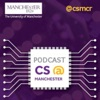 CS@Manchester Podcast