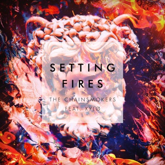 Setting Fires (feat. XYLØ) [Remixes] – EP – The Chainsmokers