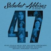 Sabahat Akkiraz & Dostları 47
