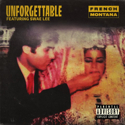 Unforgettable (feat. Swae Lee) - French Montana