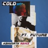 Cold (feat. Future) [Ashworth Remix] - Single, Maroon 5