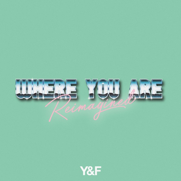 Where You Are (Reimagined) - Single, Hillsong Young & Free