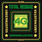 Total Reggae: Greensleeves 40th (1977-2017) - Various Artists