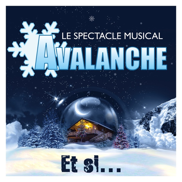 Et si... - Single | Spectacle Avalanche