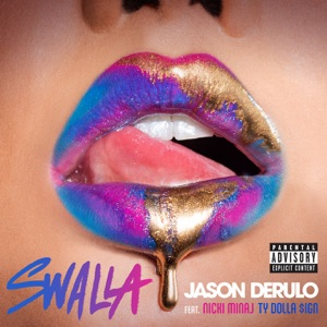 JASON DERULO FEAT. NICKI MINAJ & TY DOLLA $IGN - SWALLA