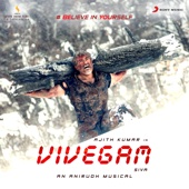 Vivegam (Original Motion Picture Soundtrack) - Anirudh Ravichander